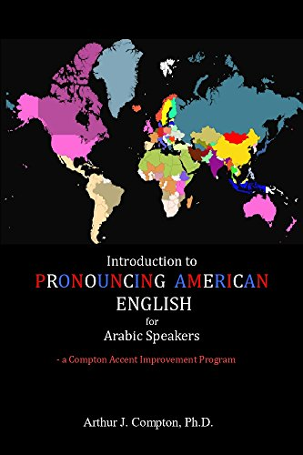 Introduction to Pronouncing American English for Arabic Speakers: A Compton Accent Improvement Program