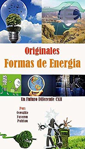 Originales Formas de Energía: Rayos; Bio Combustible; Movimiento; Frío; Fuego; Aislantes Térmicos;Propulsión Láser;...