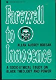 Farewell to Innocence : A Socio-Ethical Study on Black Theology and Black Power, Allan A. Boesak, 0883441306
