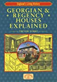 img - for Georgian & Regency Houses Explained (England's Living History) book / textbook / text book