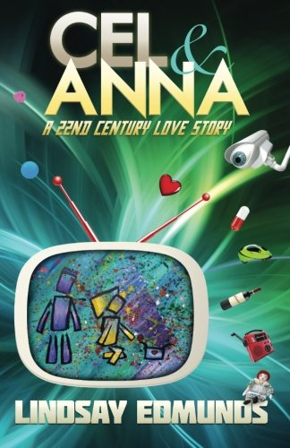 Download Cel & Anna: A 22nd Century Love Story ebook
