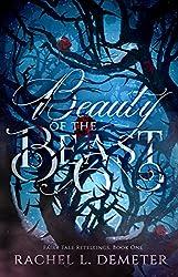 Beauty of the Beast (Fairy Tale Retellings Book 1)