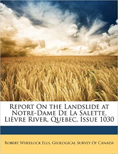 Book Report On the Landslide at Notre-Dame De La Salette, Lièvre River, Quebec, Issue 1030