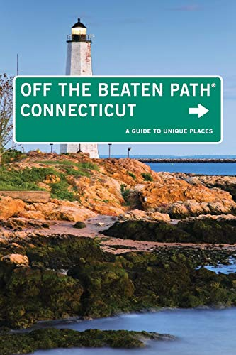 (Connecticut Off the Beaten Path®, 9th: A Guide to Unique Places (Off the Beaten Path Series))