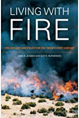 Living with Fire: Fire Ecology and Policy for the Twenty-first Century Kindle Edition