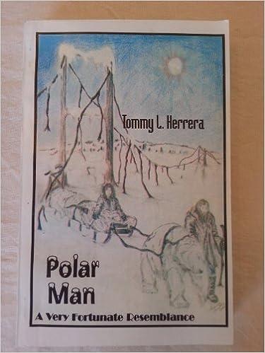 Polar man, a very fortunate resemblance: A novel