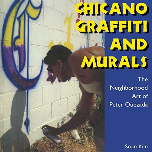 Chicano Graffiti and Murals: The Neighborhood Art of Peter Quezada (Folk Art and Artists Series)