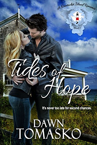 Tides of Hope: It's Never Too Late For Second Chances (A Nantucket Island Romance Book 1) by [Tomasko, Dawn]