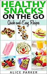 Healthy Snacks on The Go: Quick and Easy Recipes (English Edition)