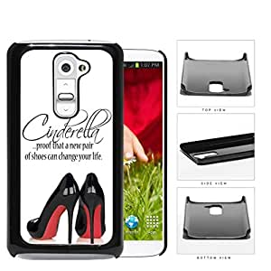 A New Pair Of Shoes Cinderella Quote Hard Plastic Snap On Cell Phone Case LG G2