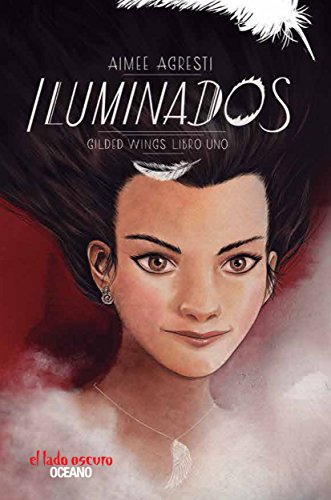 Iluminados (Alas doradas) (Spanish Edition) by [Agresti, Aimee]