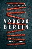 Voodoo Berlin: Kriminalroman