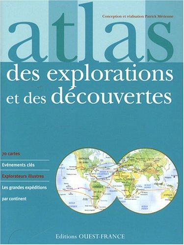 Atlas des explorations et des découvertes Broché – 7 juillet 2008 Patrick Mérienne Ouest-France 2737345936 TL2737345936