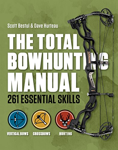 Total Bowhunter Manual: 261 Essential Skills (Field & Stream) by [Bestul, Scott, Hurteau, Dave]
