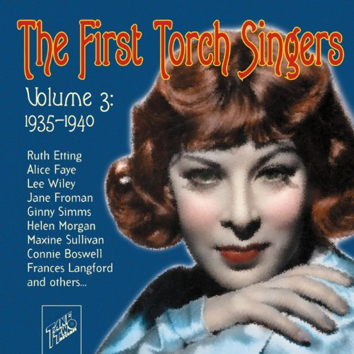 - The First Torch Singers, Vol. 3: 1935 - 1940