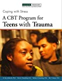 img - for Coping with Stress: A CBT Program for Teens with Trauma book / textbook / text book