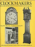 img - for Clockmakers of Lancaster County and Their Clocks, 1750-1850 by Jr. Stacy B. C. Wood (1977-01-01) book / textbook / text book