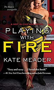 Playing with Fire (Hot in Chicago Book 2) by [Meader, Kate]
