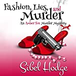 Fashion, Lies, and Murder: Amber Fox Mysteries, Book 1 | Sibel Hodge