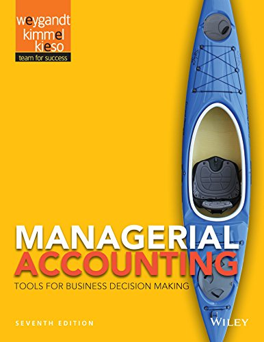 Managerial Accounting: Tools for Business Decision Making, 7th Edition (Fundamentals Of Corporate Finance 7th Edition Ebook)