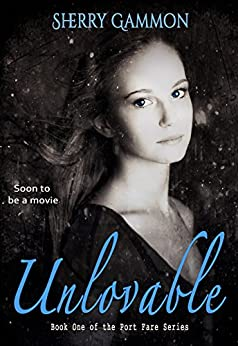 Unlovable (Contemporary YA Fiction) (The Port Fare Series Book 1) by [Gammon, Sherry]
