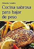 Cocina sabrosa para bajar de peso (Spanish Edition)