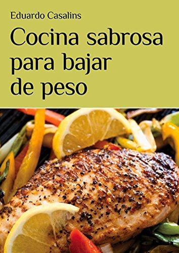 Cocina sabrosa para bajar de peso (Spanish Edition) ebook
