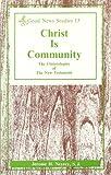 Christ Is Community, Jerome H. Neyrey, 0814654657