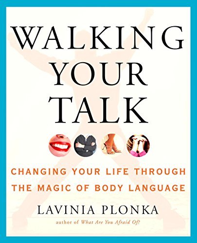 Walking Your Talk: Changing Your Life Through the Magic of Body Language by TarcherPerigee