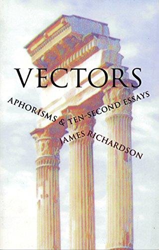 Vectors: Aphorisms & Ten-Second Essays [James Richardson] (Tapa Blanda)