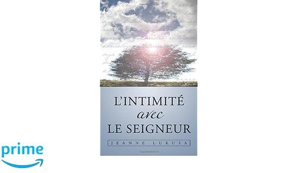 L'INTIMITÉ AVEC LE SEIGNEUR (French Edition)