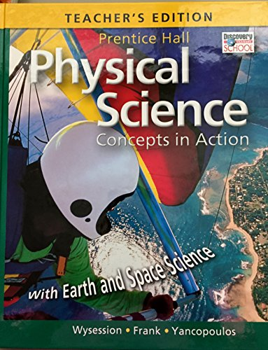 Physical Science: Concepts in Action with Earth and Space Science, Teachers Edition