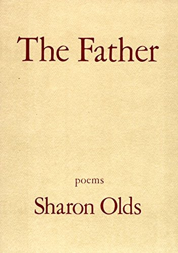 The Father: Poems [Sharon Olds] (Tapa Blanda)