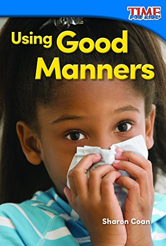 Using Good Manners (TIME FOR KIDS® Nonfiction Readers) ebook
