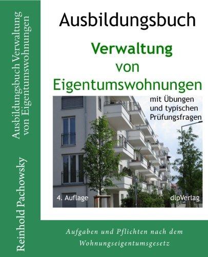 Ausbildungsbuch Verwaltung von Eigentumswohnungen (Immobilien-Ausbildungsbücher, Band 2) Taschenbuch – 7. März 2018 Reinhold Pachowsky dlpVerlag 3938983744