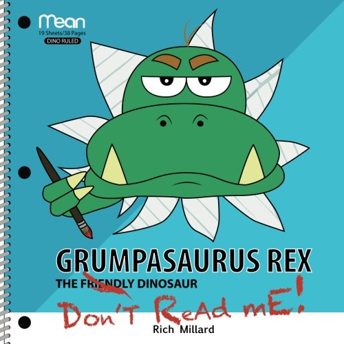 Read Online Grumpasaurus Rex: The Friendly Dinosaur pdf epub