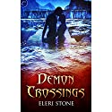 Demon Crossings Audiobook by Eleri Stone Narrated by Holly Adams
