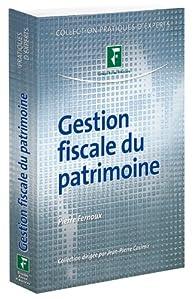 Gestion fiscale du patrimoine 2012 par Pierre Fernoux