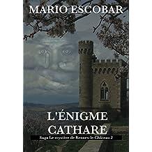 L'Énigme Cathare: Saga Le mystère de Rennes-le-Château (French Edition)