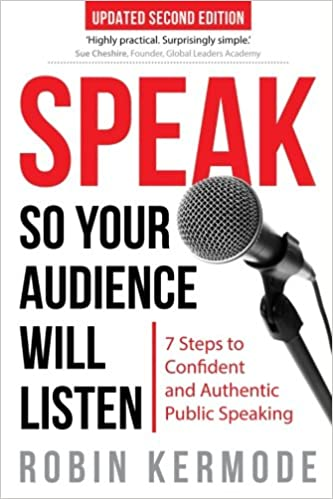 Speak: So Your Audience Will Listen - 7 Steps to Confident