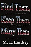 Find Them Keep Them Marry Them, M. E. Lindsey, 1425940293