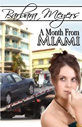 A Month from Miami by Barbara Meyers (2009-01-01)