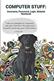COMPUTER STUFF: Username, Password, Login, Website Notebook Take an intelligent & organized Labrador Retriever like approach towards retrieving your ... page, College-Ruled, Lined, 6' x 9 '