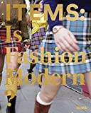 : Items: Is Fashion Modern?