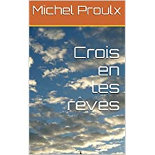 Crois en tes rêves (French Edition)