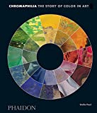 img - for Chromaphilia: The Story of Color in Art book / textbook / text book