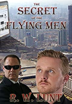 The Secret of the Flying Men by [Lunt, Russel]