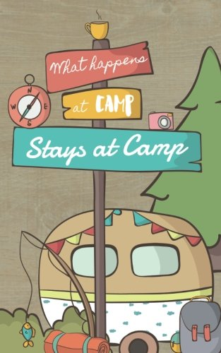 Download What Happens at Camp Stays at Camp: Small Camping Journal, RV Camping Journal for Travel Notes, Thoughts, Experiences, Camping Journal for Women, Men or Kids pdf epub