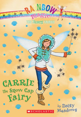 The Earth Fairies #7: Carrie the Snow Cap Fairy