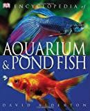 Encyclopedia of Aquarium and Pond Fish, David Alderton, 0756636787